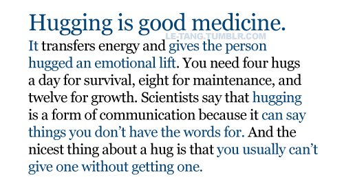 Hugging Is A Good Medicine : Best Life Quote