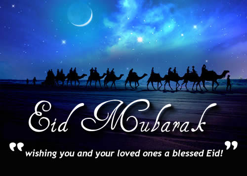 Eid Mubarak Wishing You and Your Loved Ones a Blessed Eid !