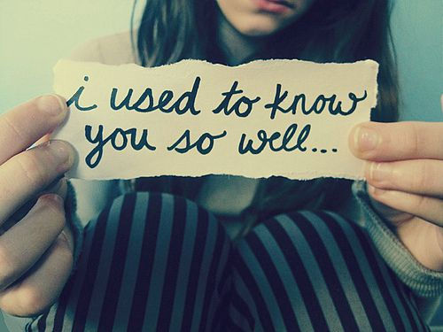 I Used to Know you so Well…