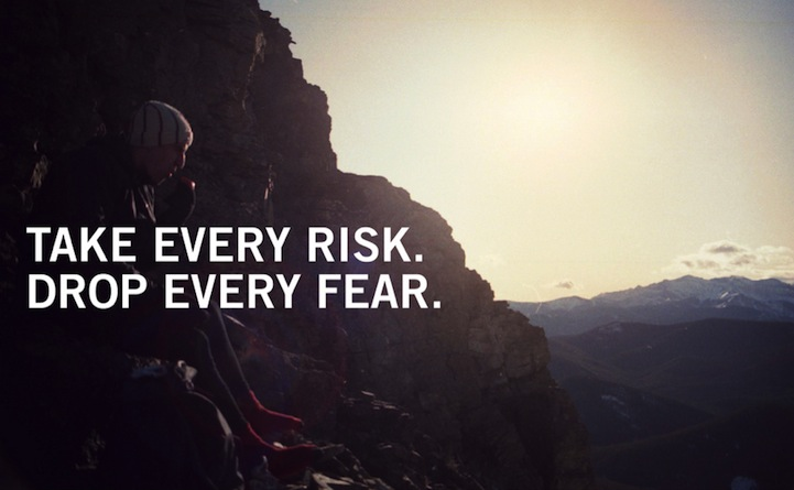 Take Every Risk Drop Every Fear