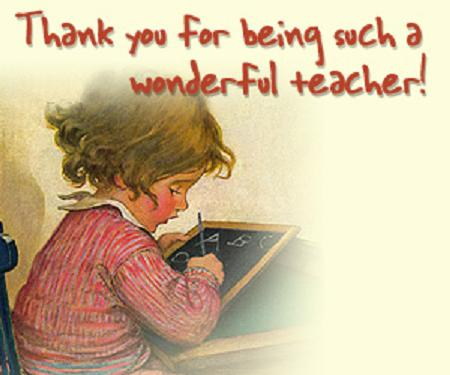 Thank you for Being Such a Wonderful Teacher !
