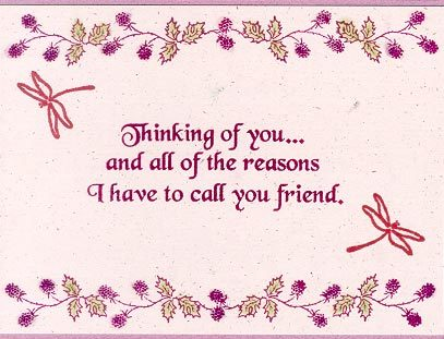 Thinking of You…. and All of the Reasons I Have to Call you Friend